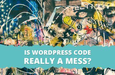 WordPress代码是否真的一团糟?